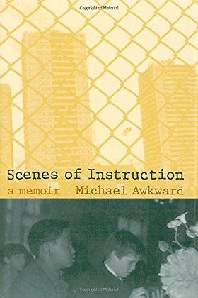 Scenes of Instruction: A Memoir by Michael Awkward