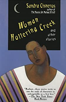 Woman Hollering Creek: And Other Stories by Sandra Cisneros