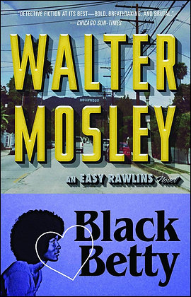 Black Betty: An Easy Rawlins Novel by Walter Mosley