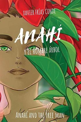 Anahí y el hombre árbol / Anahí and the Tree Man by Xavier Frías Conde