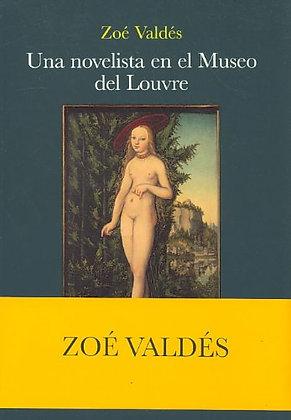 Una novelista en el Museo de Louvre deZoe Valdes