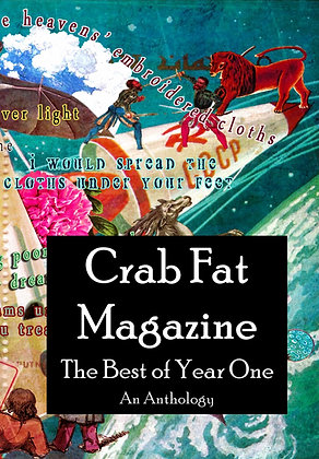 Crab Fat Magazine The Best of Year One, An Anthology
