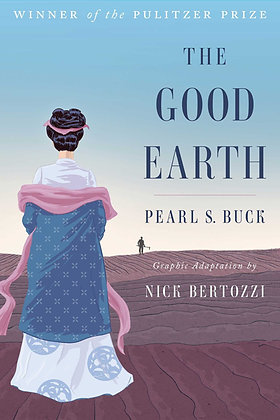 The Good Earth by Pearl S. Buck, Graphic Adaptation by Nick Bertozzi