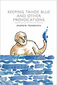 Keeping Tahoe Blue and Other Provocations by Andrew Tonkovich
