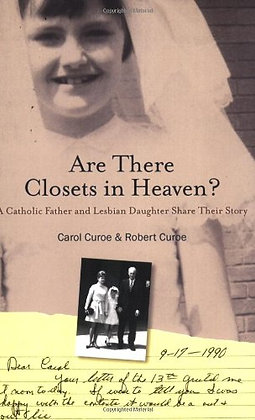 Are There Closets in Heaven? byCarol CuroeandRobert Curoe