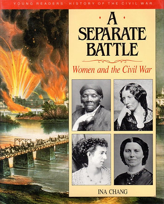 A Separate Battle: Women and the Civil War by Ina Chang