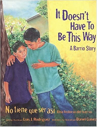 It Doesn't Have to Be This Way/No tiene que ser asi by Luis J. Rodriguez