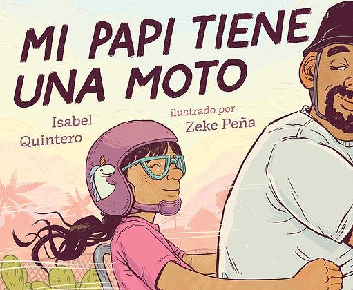 Mi papi tiene una moto por Isabel Quintero, ilustrado por Zeke Peña