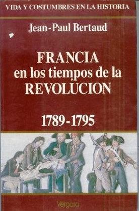 Francia En Los Tiempos De La Revolucion: 1789-1795 deJean-Paul Bertaud