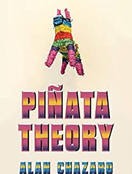 Alan Chazaro's Piñata Theory