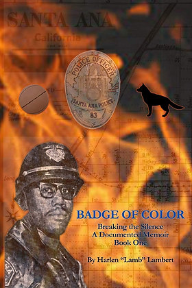 "Badge of Color, Breaking the Silence by Harlen ""Lamb"" Lambert"