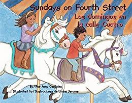Sundays on Fourth Street / Los domingos en la calle Cuatro by by Amy Costales