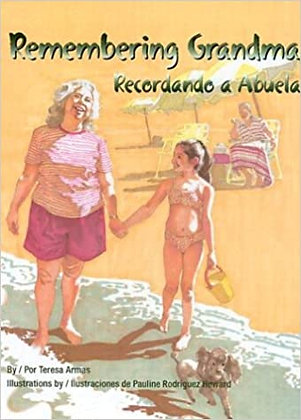 Remembering Grandma/Recordando a Abuela by Teresa Armas