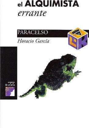 El Alquimista Errante: Paracelso por Horacio Garcia