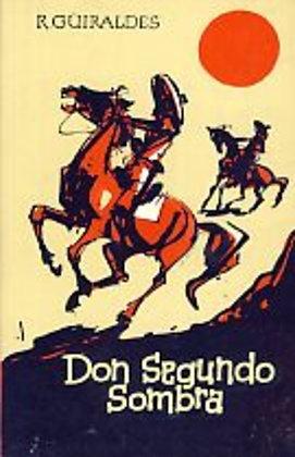 Don Segundo Sombra por Ricardo Güiraldes