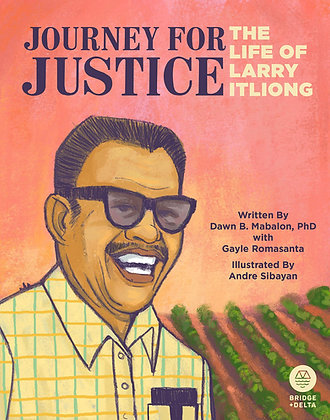 Journey For Justice The Life of Larry Itliong