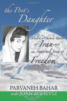 The Poet's Daughter: Malek o'Shoara Bahar of Iran by Parvaneh Bahar and Joan Agh