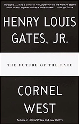 The Future of The Race by Henry Louis Gates. Jr. & Cornel West