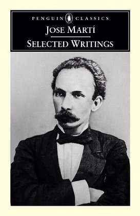 José Martí Selected Writings translated by Esther Allen