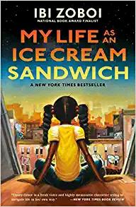 My Life as an Ice Cream Sandwich by Ibi Zoboi