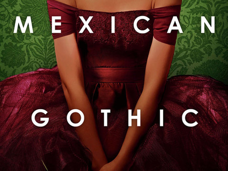 Mexican Gothic: Not Your English Class's Gothic