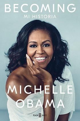 Becoming: Mi Historia (Spanish Edition) por Michelle Obama