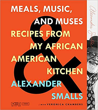 Meals, Music, and Muses by Alexander Smalls