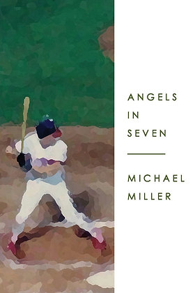 Angels in Seven by Michael Miller