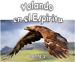 VOLANDO EN EL ESPIRITU 2