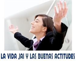 VIDA JAI Y LAS ACTITUDES