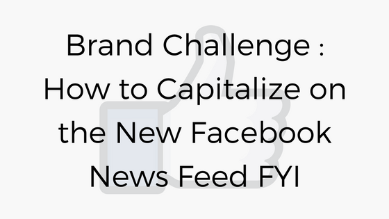 Brand Challenge: How to Capitalize on the New Facebook News Feed