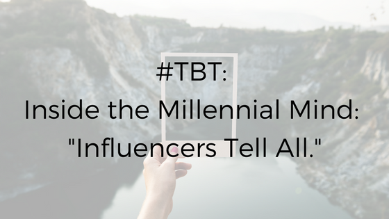 "#TBT: Under The Influence 2018: ""Inside the Millennial Mind: Influencers Tell All."""