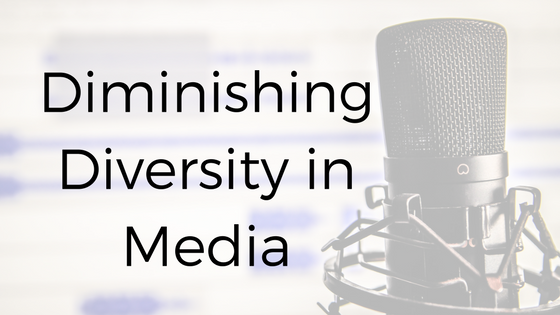 Diminishing Diversity in Media