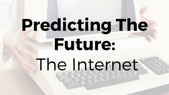 Predicting the Future: The Internet