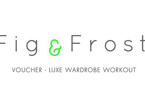 VOUCHER - LUXE WARDROBE WORKOUT
