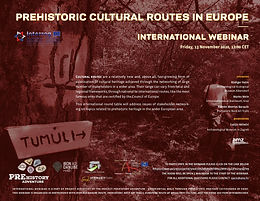 PREHISTORIC CULTURAL ROUTES IN EUROPE - International Webinar