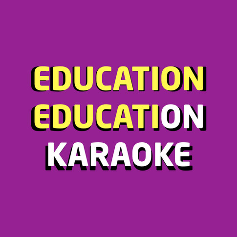 Education, Education, Karaoke
