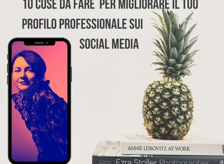 10 cose da fare per migliorare il tuo profilo professionale sui social