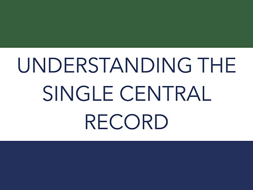 UNDERSTANDING THE SINGLE CENTRAL RECORD