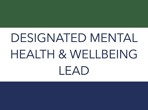 DESIGNATED MENTAL HEALTH & WELLBEING LEAD