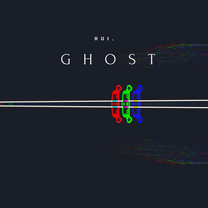 Hui. Ghost - New Single Out Now