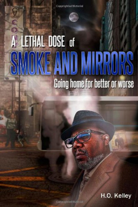 A Lethal Dose of Smoke and Mirrors