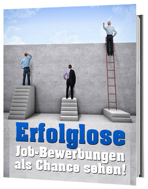 Erfolglose Job-Bewerbungen als Chance sehen
