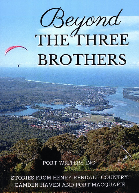 Beyond the Three Brothers by F Urban, Port Publishers | Camden Haven Historical Museum