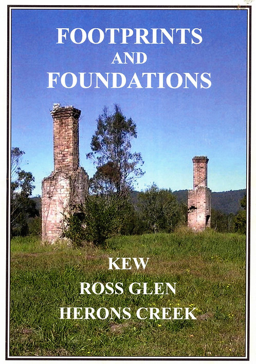 Footprints and Foundations - Kew Ross Glen Herons Creek by Wendy Isaac Kevin Mitchell | Camden Haven Historical Museum