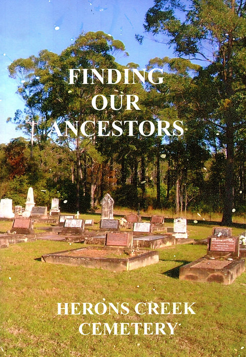 Finding Our Ancestors, Herons Creek Cemetery by F.K. Mitchell | Camden Haven Historical Museum