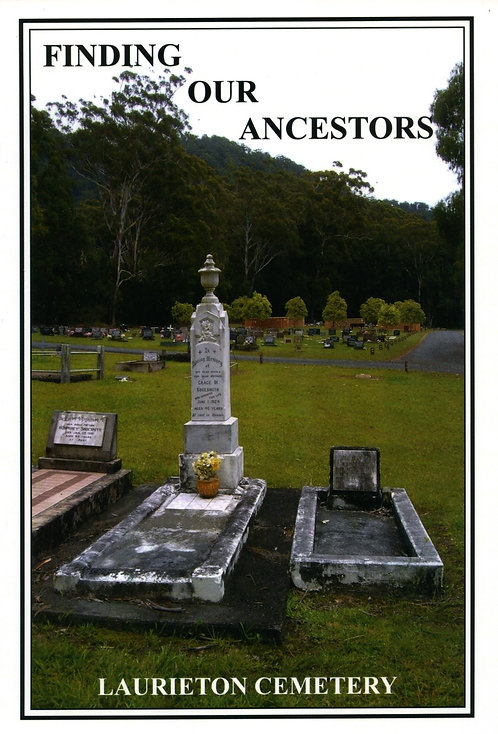 Finding Our Ancestors Laurieton Cemetery by F.K Mitchell | Camden Haven Historical Museum