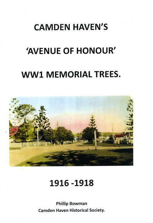 Camden Haven's Avenue of Honour The WW1 Memorial Trees 1916-1918 by Phillip Bowman | Camden Haven Historical Museum