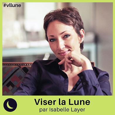 Viser-la-Lune-Le-Podcast-Isabelle-Layer-
