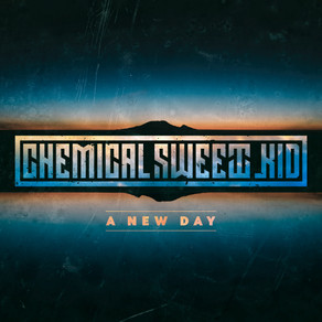 """CHEMICAL SWEET KID : Nouveau single """"A New Day"""""""
